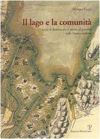 Il lago e la comunit. Storia di Bientina un castello di pescatori nella Toscana moderna
