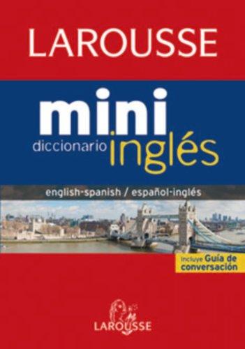 Diccionario Mini español-inglés / inglés-español (Larousse - Lengua Inglesa - Diccionarios Generales) por Aa.Vv.
