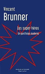 Les super-héros par Vincent Brunner
