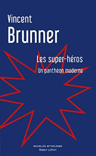 Les super-héros : Un panthéon moderne