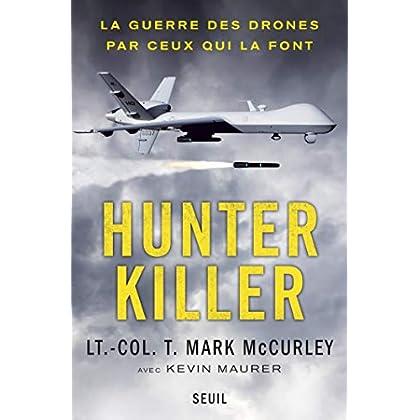 Hunter Killer. La guerre des drones par ceux qui la font (DOCUMENTS (H.C))