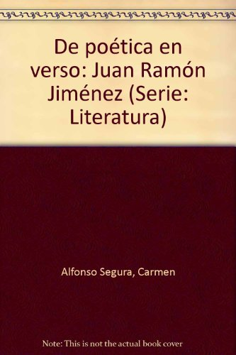 De poetica en verso, Juan Ramón Jiménez (Serie: Literatura)