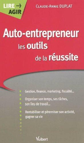 Auto entrepreneur, les outils de la réussite