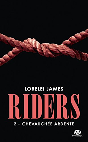 Riders, T2 : Chevauchée ardente par Lorelei James