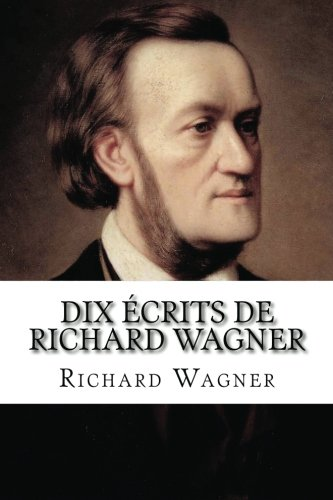 Dix écrits de Richard Wagner