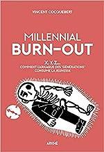 Millennial Burn-Out - X, Y, Z... Comment l'arnaque des « générations » consume la jeunesse de Vincent COCQUEBERT
