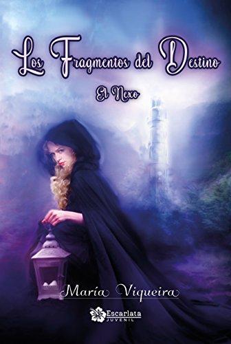 Los Fragmentos del Destino: El nexo por María Viqueira