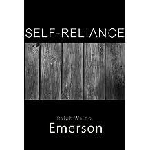 Self-Reliance by Ralph Waldo Emerson (English Edition)