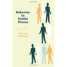 Behavior in Public Places: Notes on the Social Organization of Gatherings