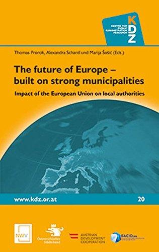 The future of Europe –built on strong municipalities: Impact of the European Union (Öffentliches Management und Finanzwirtschaft)