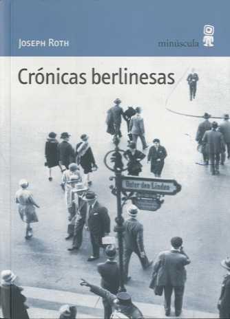 Crónicas berlinesas por Joseph Roth