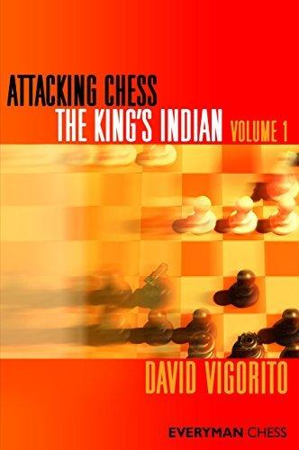 Attacking Chess: The King's Indian (Everyman Chess Series) (Volume 1) by David Vigorito (2011-02-01)