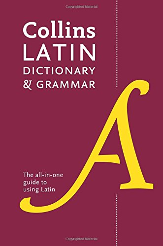Collins Latin Dictionary and Grammar: 80,000 translations plus grammar tips (Collins Dictionary & Grammar)