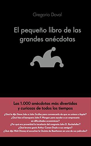 El pequeño libro de las grandes anécdotas: Las 1.000 anécdotas más divertidas y curiosas de todos los tiempos (COLECCION ALIENTA)