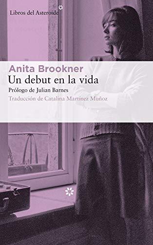 Un debut en la vida (Libros del Asteroide) por Anita Brookner