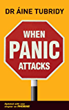 When Panic Attacks: What triggers a panic attack and how can you avoid them?