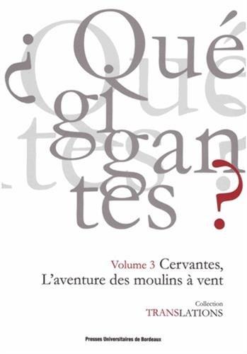 L'aventure des moulins à vent : Miguel de Cervantes, Don Quichotte I, 8