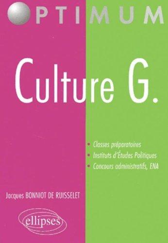 Culture G. : Classes prparatoires, institut d'tudes politiques by Jacques Bonniot de Ruisselet (2001-12-14)