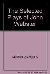 The Selected Plays of John Webster