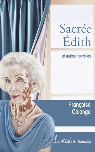 Sacrée Édith et autres nouvelles (French Edition)