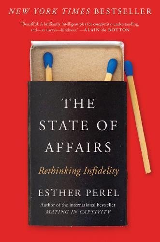 The State Of Affairs: Rethinking Infidelity por Esther Perel