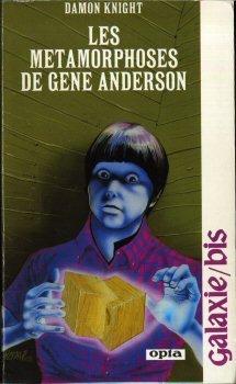 Les Mtamorphoses de Gene Anderson (Galaxie-bis)