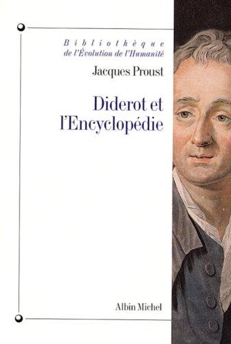 Diderot et l'Encyclopédie (Bibliothèque de l'évolution de l'humanité t. 17) par Jacques Proust
