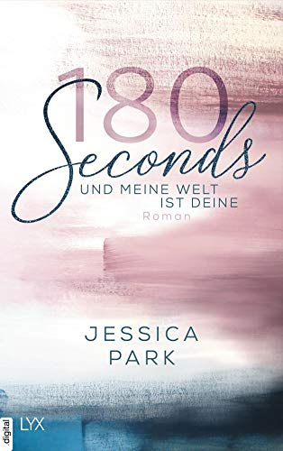 Buchseite und Rezensionen zu '180 Seconds - Und meine Welt ist deine' von Jessica Park