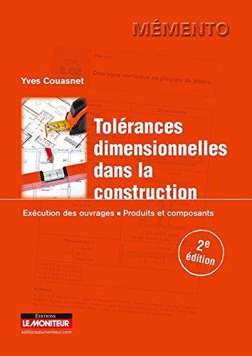 Tolérances dimensionnelles dans la construction: Exécution des ouvrages - Produits et composants