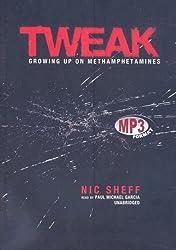 Tweak: Growing Up on Methamphetamines by Nic Sheff (2008-02-06)