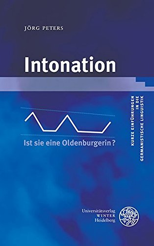 Intonation (Kurze Einführungen in die germanistische Linguistik - KEGLI, Band 16)