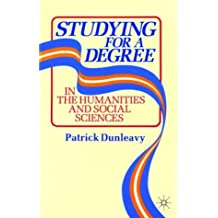 Studying for a Degree in the Humanities and Social Sciences by Patrick Dunleavy (22-Sep-1986) Paperback