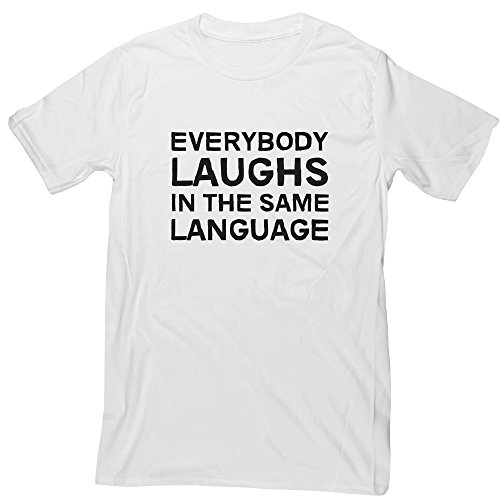Hippowarehouse Everybody Laughs in The Same Language Unisex Short Sleeve t-Shirt (Specific Size Guide in Description)