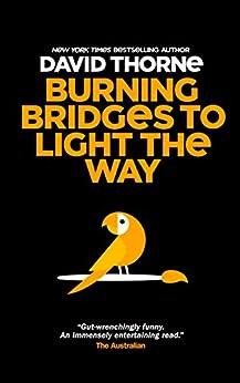 Burning Bridges to Light the Way (English Edition) van [Thorne, David]