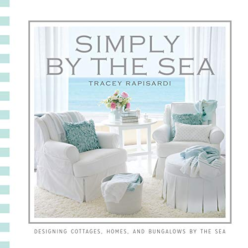 Simply by the Sea: Designed Cottages, Homes and Bungalows by the Sea -