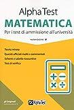 Alpha Test matematica. Per i test di ammissione all'università