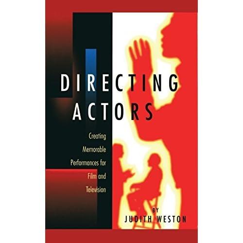 Directing Actors by Judith Weston (2014-04-02)