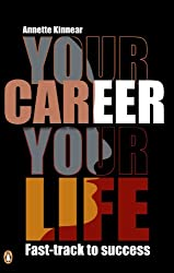 Your Career, Your Life: Fast-track to success