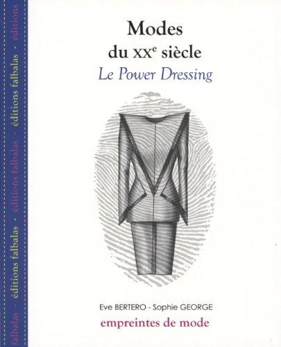 Modes du XXe siècle : Le Power Dressing par Eve Bertero, Sophie George