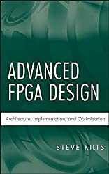 Advanced FPGA Design: Architecture, Implementation, and Optimization by Steve Kilts (2007-06-29)
