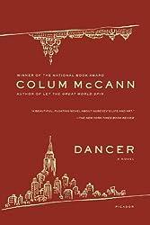 Dancer: A Novel by McCann, Colum (2009) Paperback