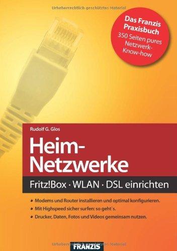 Heimnetzwerke - Fritz!box/WLAN/DSL: Der Ratgeber für sichere und schnelle Heimnetzwerke