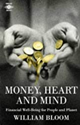 Money, Heart and Mind: Financial Well-being for People and Planet (Arkana) by William Bloom (1996-09-26)