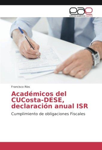 Académicos del CUCosta-DESE, declaración anual ISR: Cumplimiento de obligaciones Fiscales