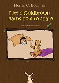 Little Goldbrown learns how to share by [Booktian, Florian C.]