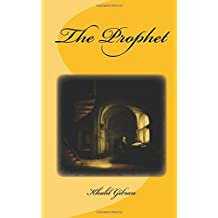 The Prophet: Original Unedited Edition: Volume 1 (The Khalil Gibran Collection)