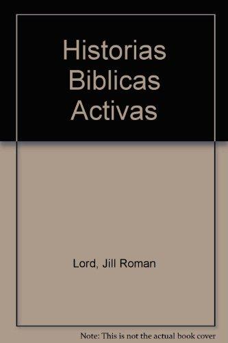 Historias Biblicas Activas por Jill Roman Lord