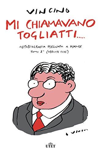 Mi chiamavano Togliatti. Autobiografia disegnata a dispense. Con ebook: 1