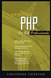 Advanced PHP for Web Professionals (Prentice Hall PTR Advanced Web Development Series)
