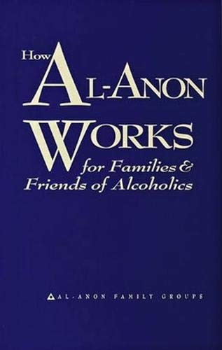 How Al-Anon Works For Families and Friends of Alcoholics por Hazelden Publishing